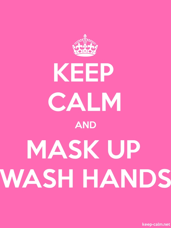 KEEP CALM AND MASK UP WASH HANDS - white/pink - Default (600x800)