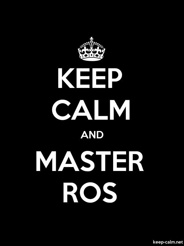 KEEP CALM AND MASTER ROS - white/black - Default (600x800)