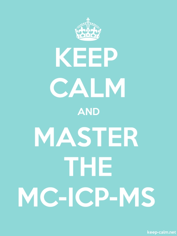 KEEP CALM AND MASTER THE MC-ICP-MS - white/lightblue - Default (600x800)