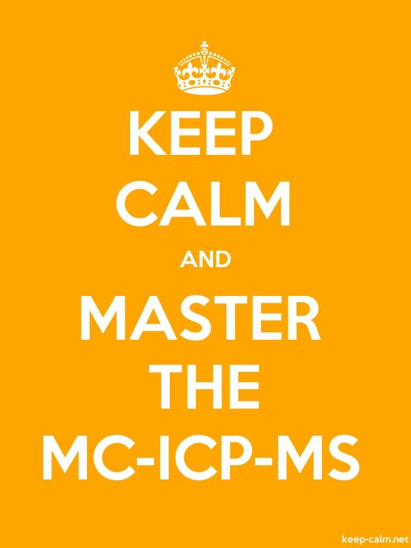 KEEP CALM AND MASTER THE MC-ICP-MS - white/orange - Default (600x800)