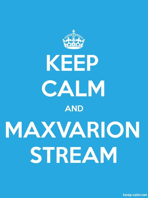 KEEP CALM AND MAXVARION STREAM - white/blue - Default (600x800)