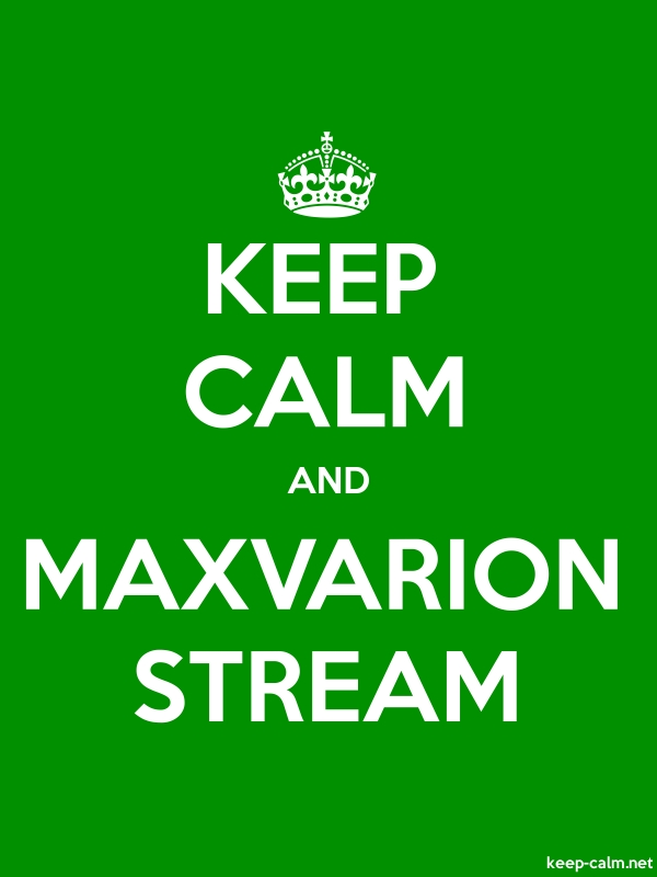 KEEP CALM AND MAXVARION STREAM - white/green - Default (600x800)