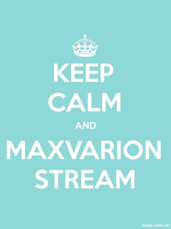 KEEP CALM AND MAXVARION STREAM - white/lightblue - Default (600x800)