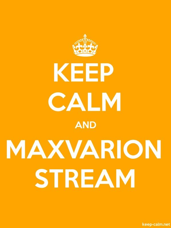 KEEP CALM AND MAXVARION STREAM - white/orange - Default (600x800)