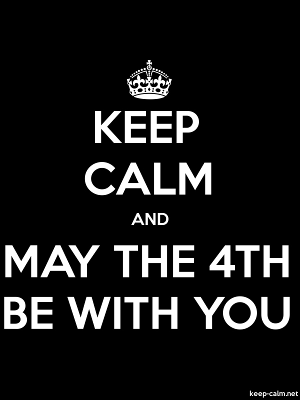 KEEP CALM AND MAY THE 4TH BE WITH YOU - white/black - Default (600x800)