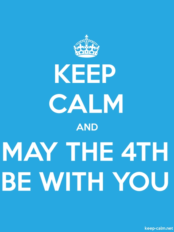 KEEP CALM AND MAY THE 4TH BE WITH YOU - white/blue - Default (600x800)