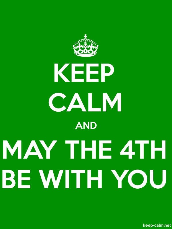 KEEP CALM AND MAY THE 4TH BE WITH YOU - white/green - Default (600x800)