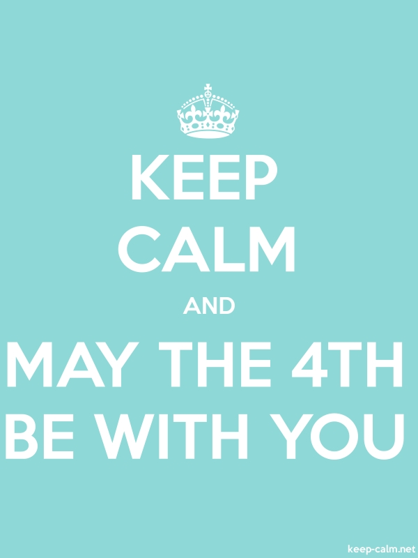 KEEP CALM AND MAY THE 4TH BE WITH YOU - white/lightblue - Default (600x800)