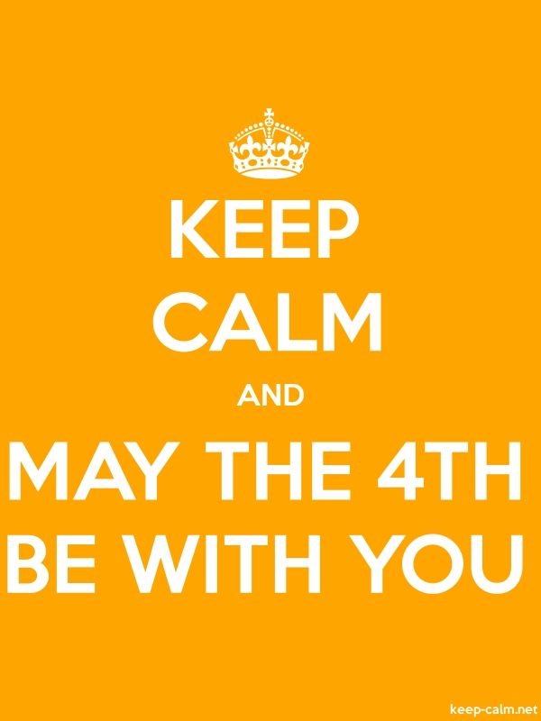 KEEP CALM AND MAY THE 4TH BE WITH YOU - white/orange - Default (600x800)