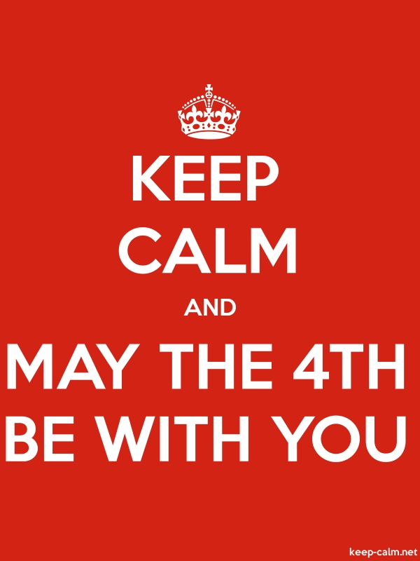 KEEP CALM AND MAY THE 4TH BE WITH YOU - white/red - Default (600x800)