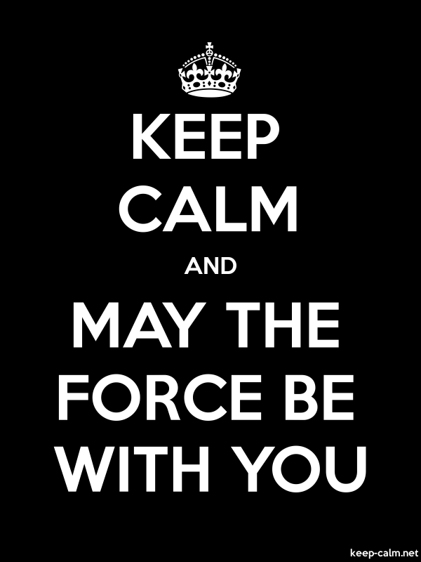 KEEP CALM AND MAY THE FORCE BE WITH YOU - white/black - Default (600x800)