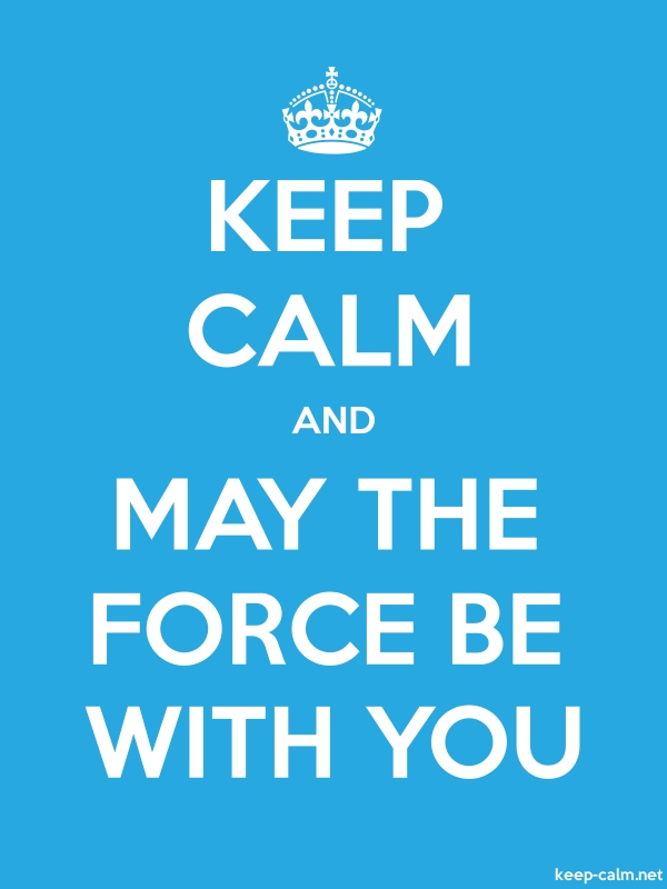 KEEP CALM AND MAY THE FORCE BE WITH YOU - white/blue - Default (600x800)