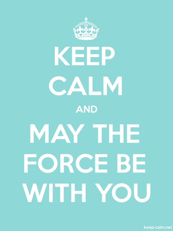 KEEP CALM AND MAY THE FORCE BE WITH YOU - white/lightblue - Default (600x800)