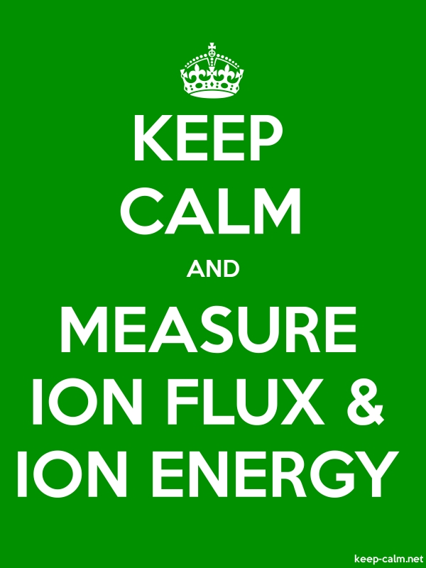 KEEP CALM AND MEASURE ION FLUX & ION ENERGY - white/green - Default (600x800)