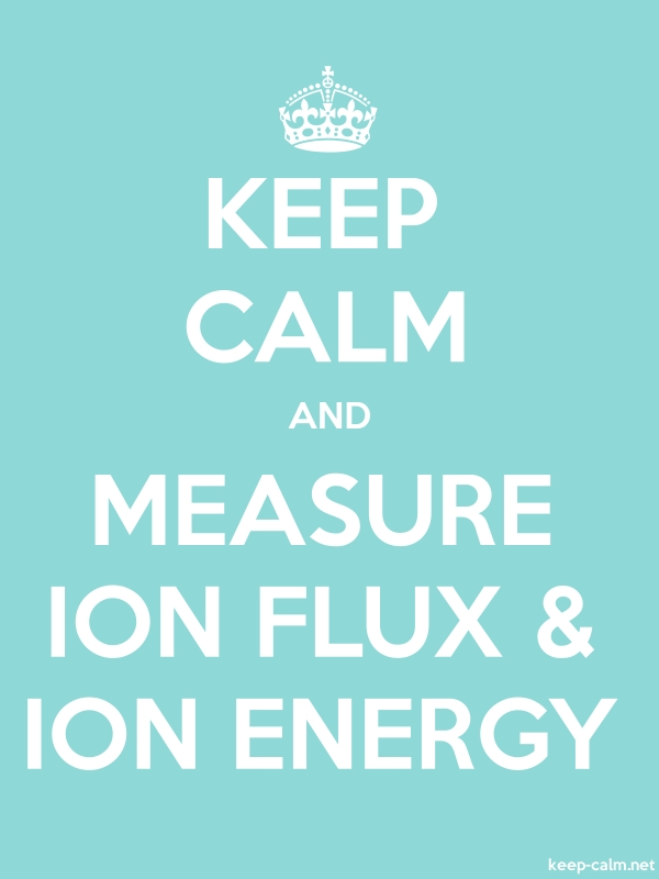 KEEP CALM AND MEASURE ION FLUX & ION ENERGY - white/lightblue - Default (600x800)