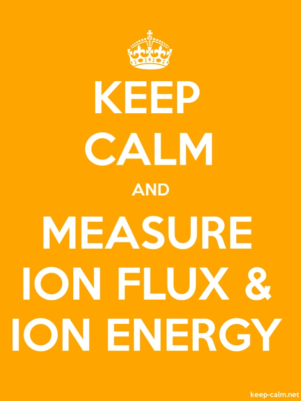 KEEP CALM AND MEASURE ION FLUX & ION ENERGY - white/orange - Default (600x800)