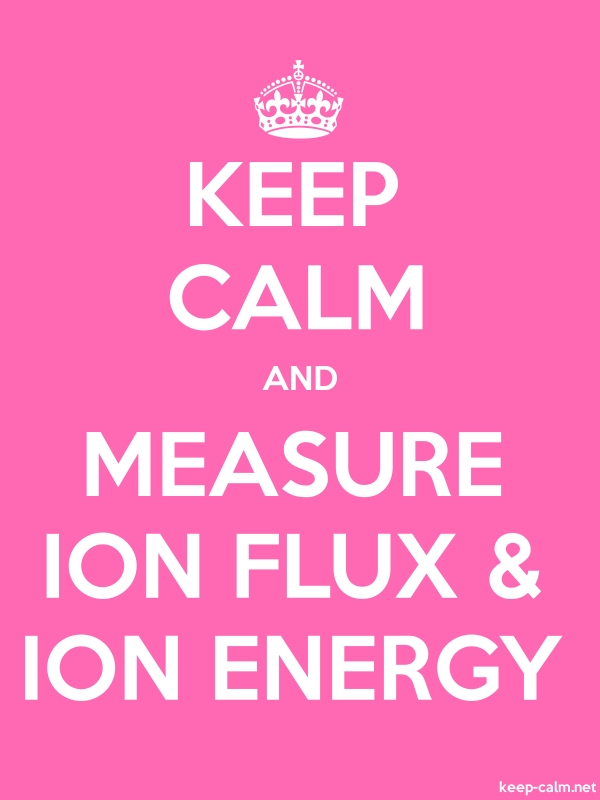 KEEP CALM AND MEASURE ION FLUX & ION ENERGY - white/pink - Default (600x800)