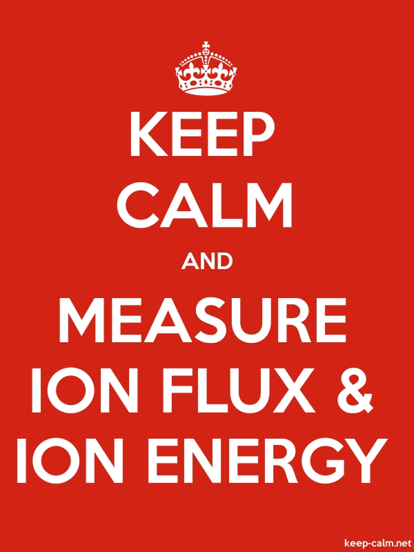 KEEP CALM AND MEASURE ION FLUX & ION ENERGY - white/red - Default (600x800)