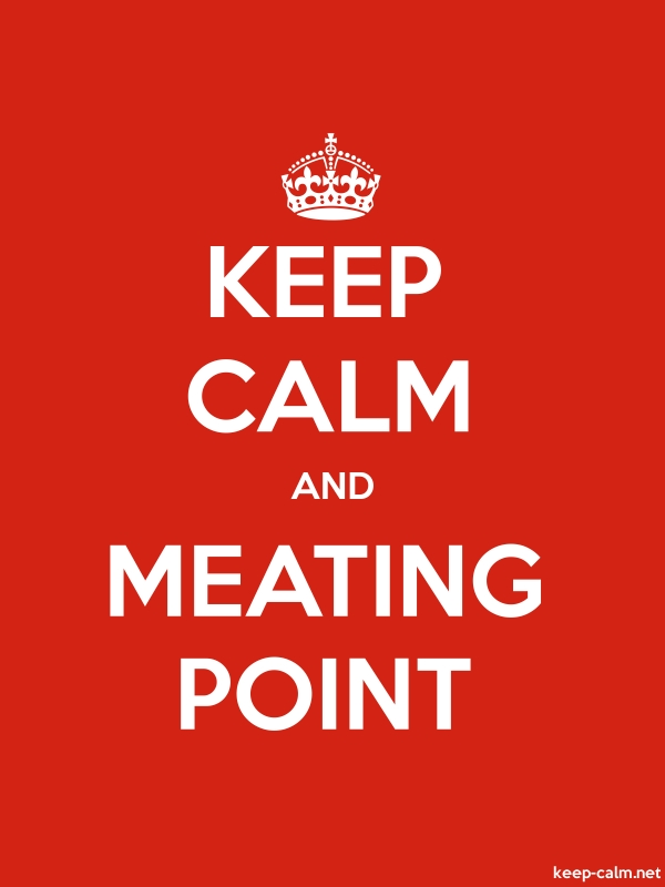 KEEP CALM AND MEATING POINT - white/red - Default (600x800)
