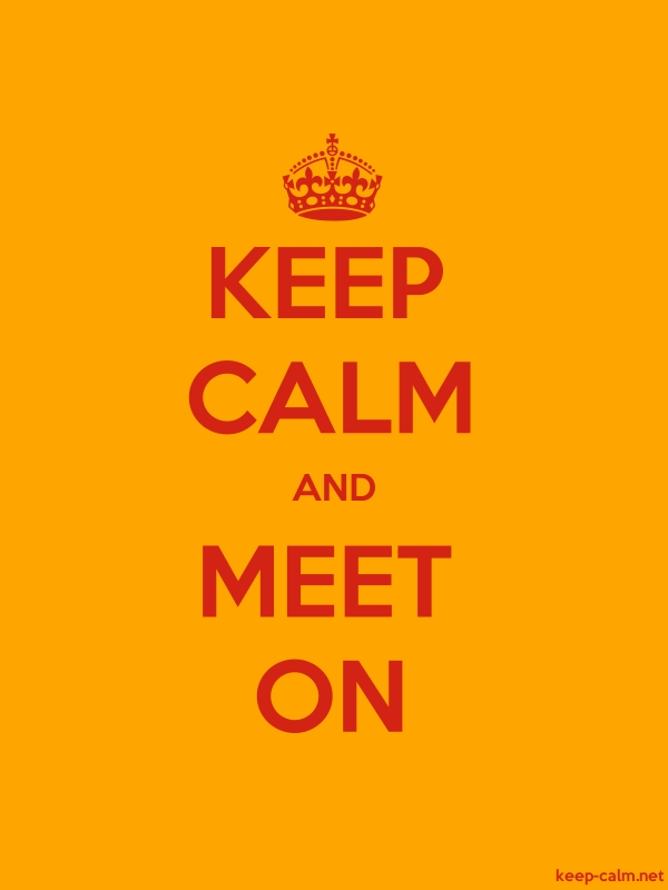 KEEP CALM AND MEET ON - red/orange - Default (600x800)