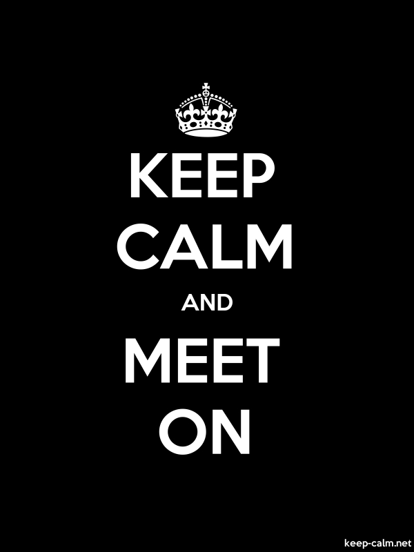 KEEP CALM AND MEET ON - white/black - Default (600x800)