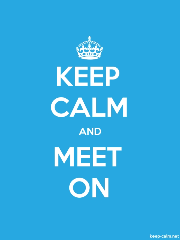 KEEP CALM AND MEET ON - white/blue - Default (600x800)