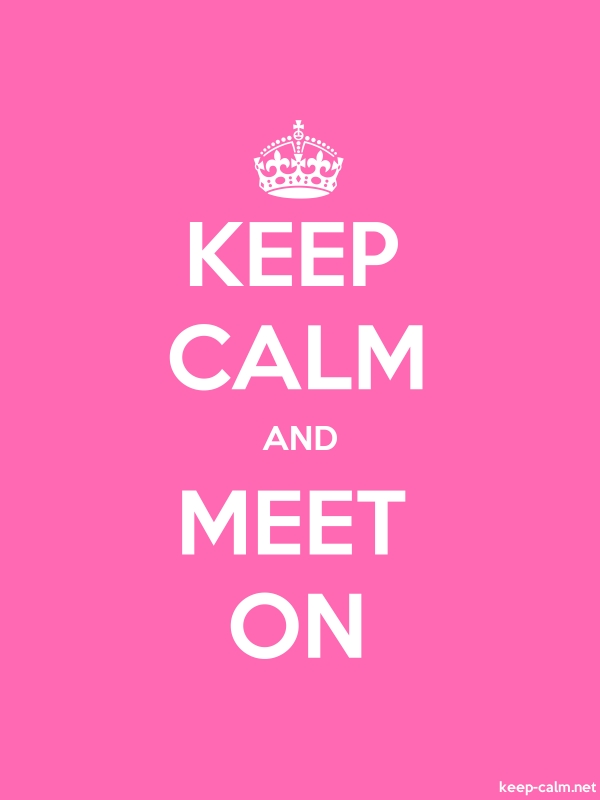 KEEP CALM AND MEET ON - white/pink - Default (600x800)