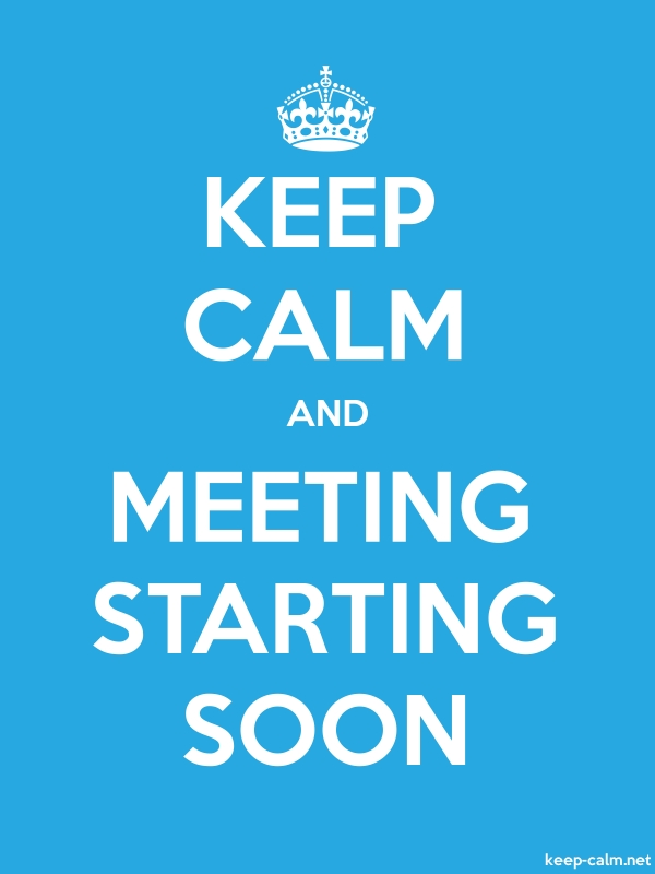 KEEP CALM AND MEETING STARTING SOON - white/blue - Default (600x800)