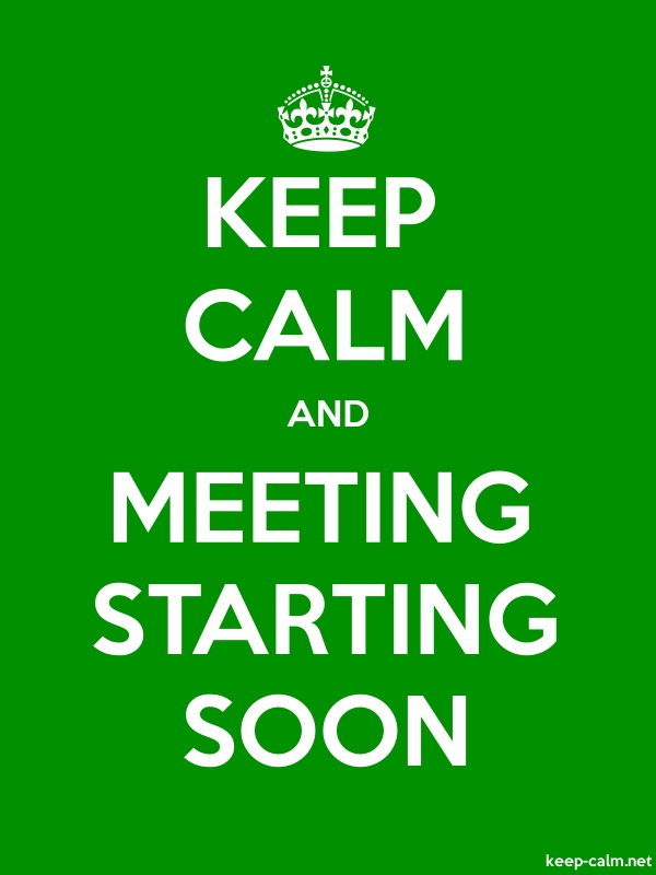 KEEP CALM AND MEETING STARTING SOON - white/green - Default (600x800)