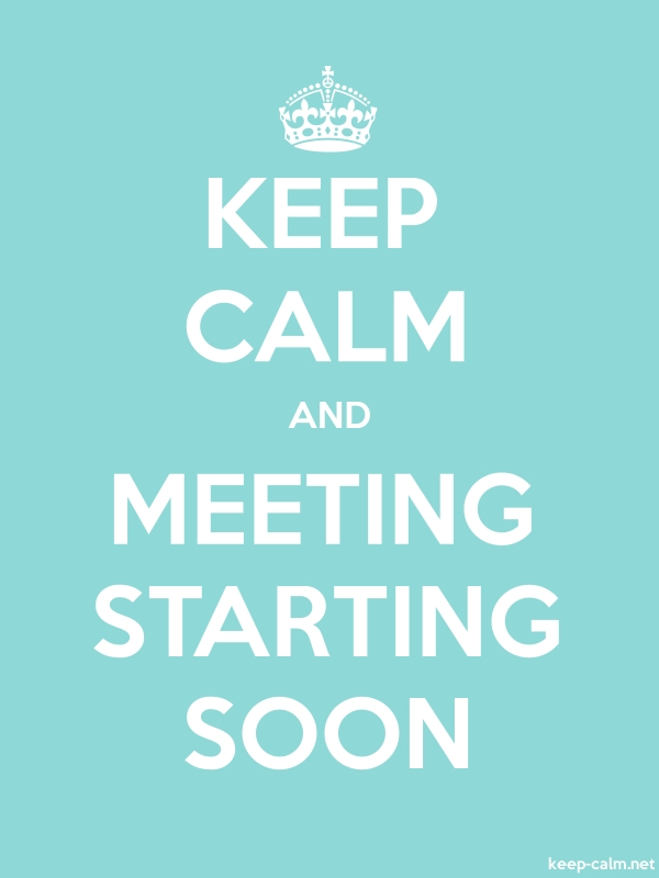 KEEP CALM AND MEETING STARTING SOON - white/lightblue - Default (600x800)
