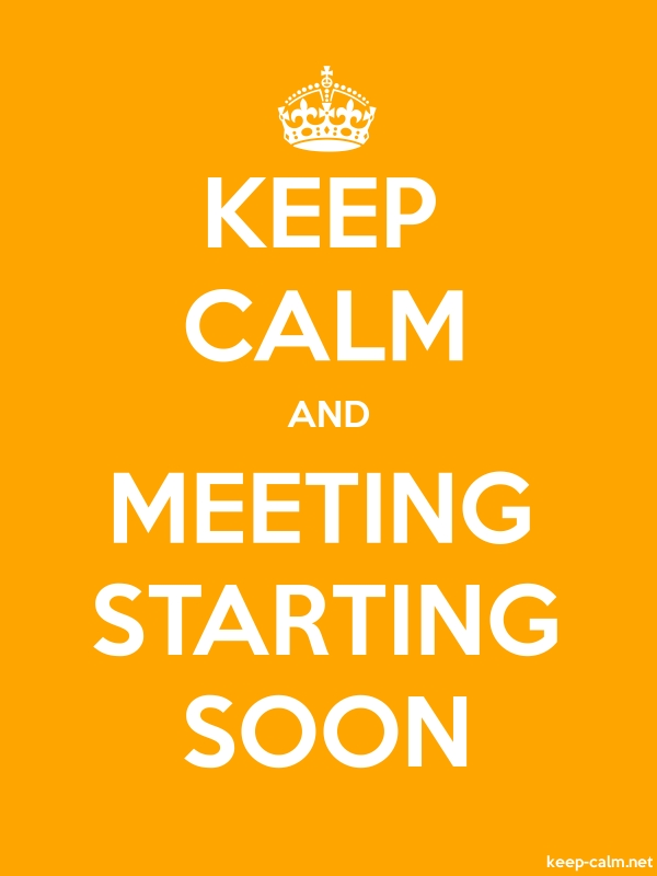 KEEP CALM AND MEETING STARTING SOON - white/orange - Default (600x800)