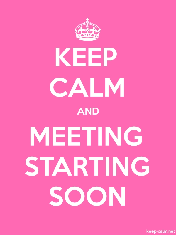 KEEP CALM AND MEETING STARTING SOON - white/pink - Default (600x800)