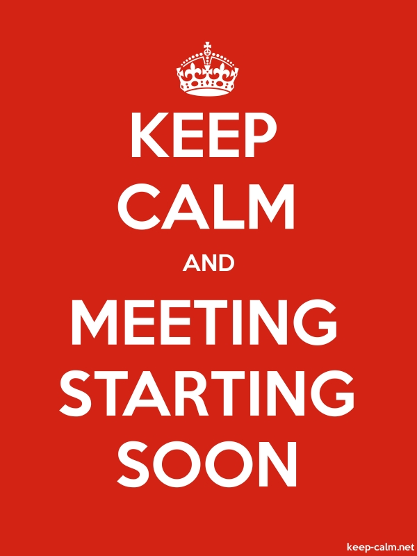 KEEP CALM AND MEETING STARTING SOON - white/red - Default (600x800)