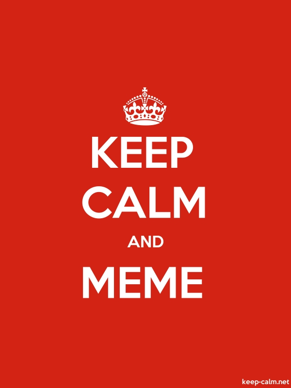 KEEP CALM AND MEME - white/red - Default (600x800)