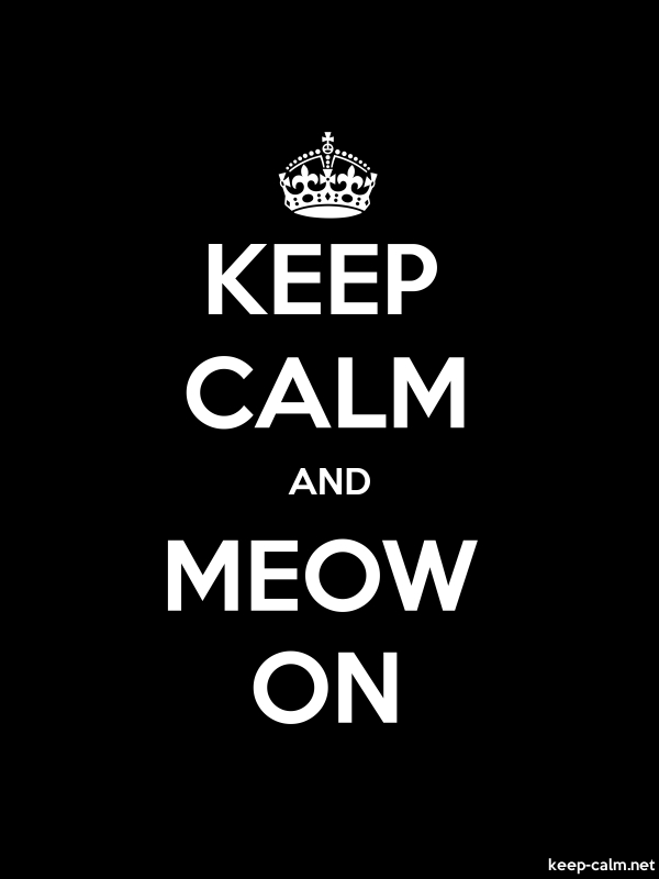 KEEP CALM AND MEOW ON - white/black - Default (600x800)