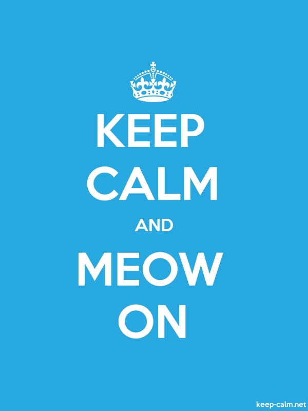 KEEP CALM AND MEOW ON - white/blue - Default (600x800)