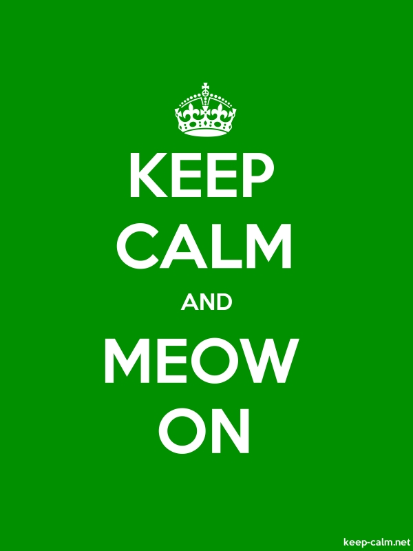 KEEP CALM AND MEOW ON - white/green - Default (600x800)