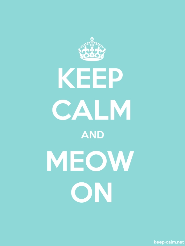 KEEP CALM AND MEOW ON - white/lightblue - Default (600x800)