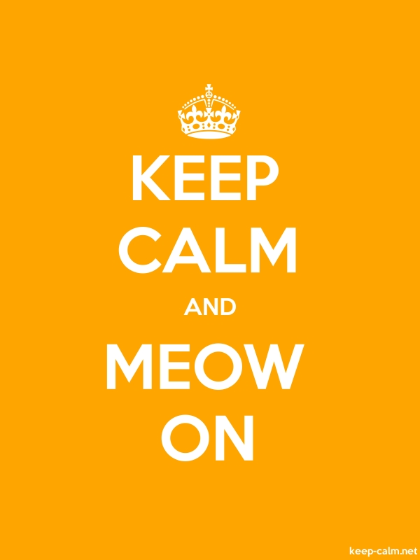 KEEP CALM AND MEOW ON - white/orange - Default (600x800)