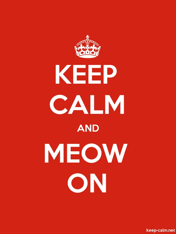 KEEP CALM AND MEOW ON - white/red - Default (600x800)