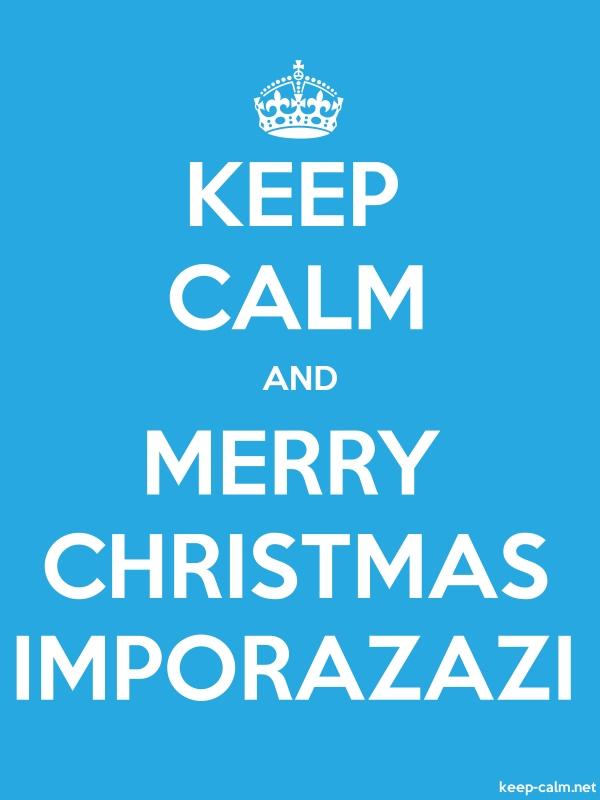 KEEP CALM AND MERRY CHRISTMAS IMPORAZAZI - white/blue - Default (600x800)