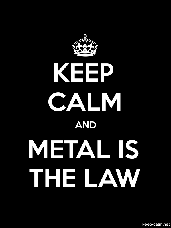 KEEP CALM AND METAL IS THE LAW - white/black - Default (600x800)