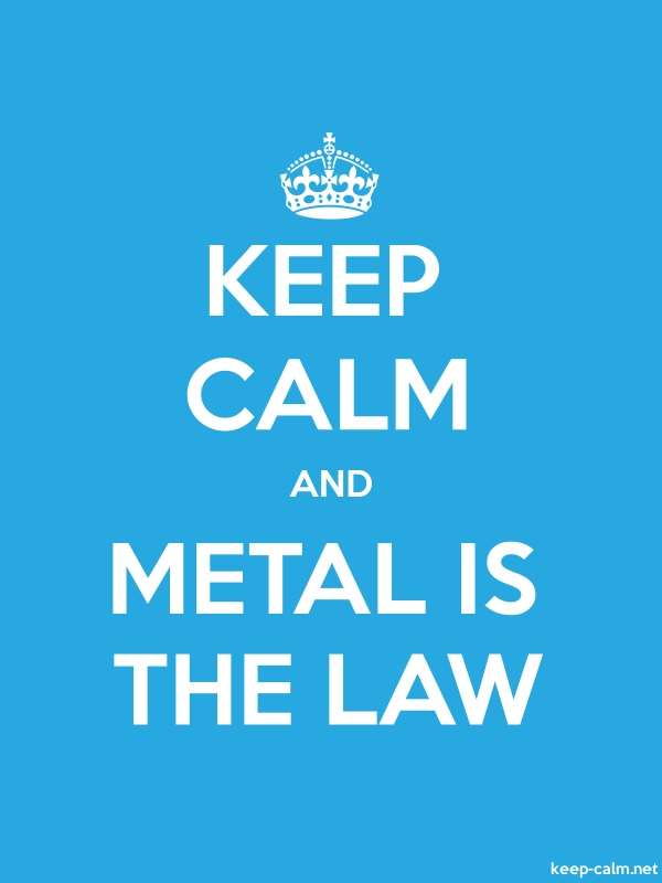 KEEP CALM AND METAL IS THE LAW - white/blue - Default (600x800)