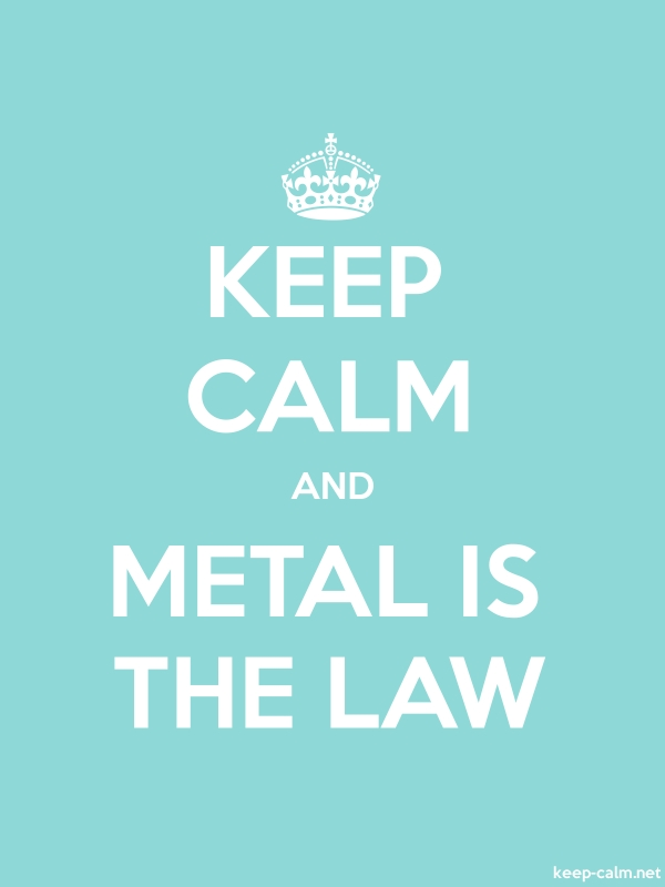 KEEP CALM AND METAL IS THE LAW - white/lightblue - Default (600x800)