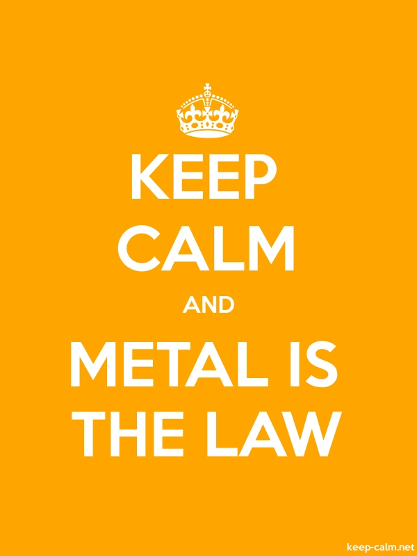 KEEP CALM AND METAL IS THE LAW - white/orange - Default (600x800)