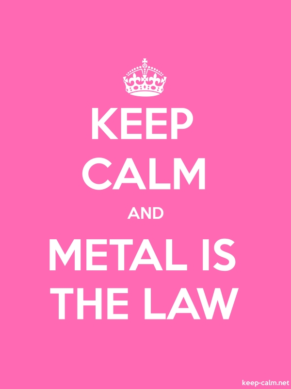 KEEP CALM AND METAL IS THE LAW - white/pink - Default (600x800)