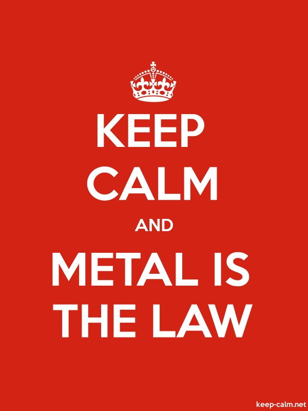 KEEP CALM AND METAL IS THE LAW - white/red - Default (600x800)
