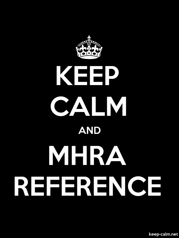 KEEP CALM AND MHRA REFERENCE - white/black - Default (600x800)