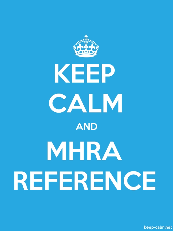 KEEP CALM AND MHRA REFERENCE - white/blue - Default (600x800)