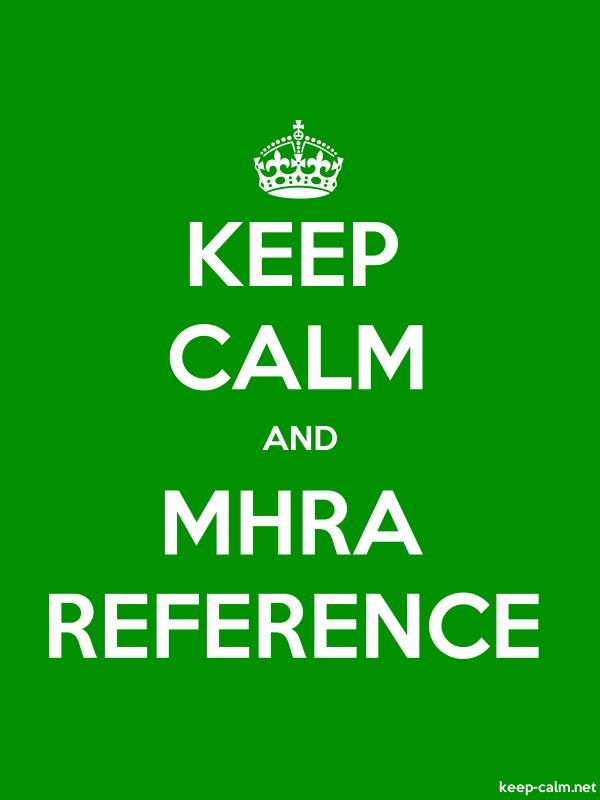 KEEP CALM AND MHRA REFERENCE - white/green - Default (600x800)